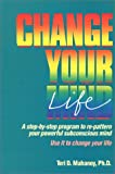 Change Your Mind : How to Create Your Own Subliminal Tapes, Mahaney, Teri, 0962414018