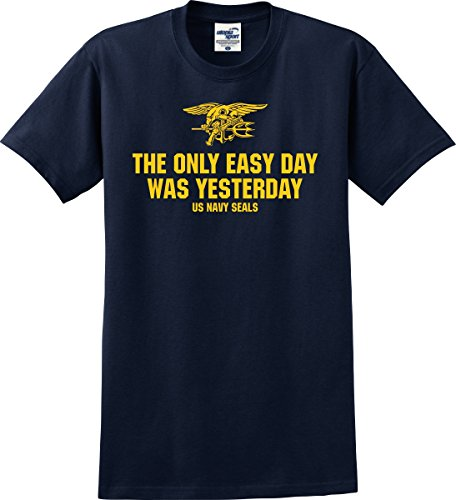 The Only Easy Day Was Yesterday US Navy Seals T-Shirt (S-5X) (Medium, Navy)
