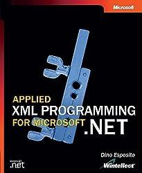 Applied XML Programming for Microsoft® .NET (Developer Reference) by Dino Esposito (2002-11-09)