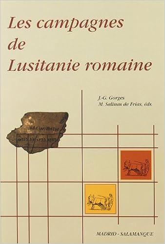 Les campagnes de Lusitanie romaine (Collection de la Casa de