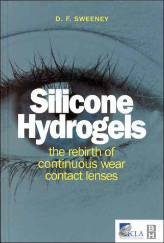 Silicone Hydrogels: The Rebirth of Continuous Wear Contact Lenses, 1e (Silicone Hydrogel)