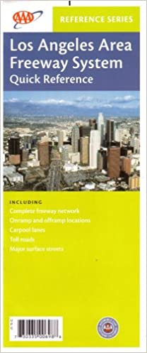 Los Angeles Area Freeway System Quick Reference Including Complete