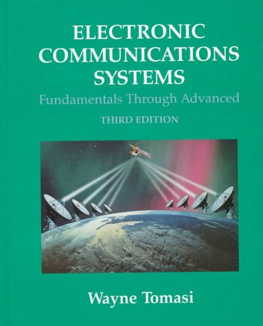 Electronic Communications Systems: Fundamentals Through Advanced