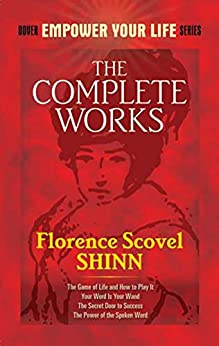The Complete Works of Florence Scovel Shinn (Dover Empower Your Life) by [Shinn, Florence Scovel]