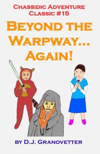 Download Chassidic Adventure Classic #15: Beyond the Warpway... Again! (Chassidic Adventure Classics) (Volume 15) pdf