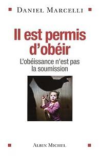 Il est permis d'obéir : L'obéissance n'est pas la soumission par Daniel Marcelli
