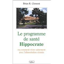 Le programme de santé Hippocrate, ou, Comment vivre sainement avec l'alimentation vivante