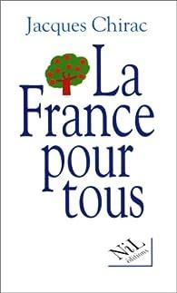 La France pour tous par Jacques Chirac