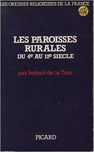 En ligne téléchargement Les Paroisses rurales du 4# siècle : Les origines religieuses de la France pdf epub