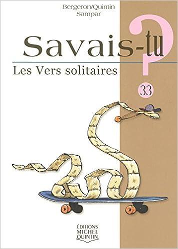 Téléchargements gratuits de livres électroniques pour kindle Savais-tu - numéro 33 Les vers solitaires PDF PDB CHM by Michel Quintin 2894353448