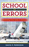 School of Errors: Rethinking School Safety in America