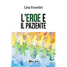 L'eroe e il paziente (Italian Edition)