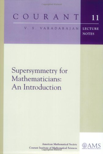 Supersymmetry for Mathematicians: An Introduction (Courant Lecture Notes)