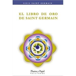 El Libro de Oro de Saint Germain (Spanish Edition) Germain Saint and Conde Saint Germain