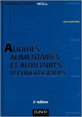 Téléchargement ADDITIFS ALIMENTAIRES ET AUXILIAIRES TECHNOLOGIQUES. 2ème édition pdf ebook