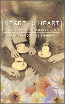 Book Heart to Heart: Deepening Friendships between Women at Midlife