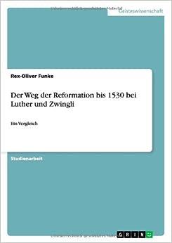 Book Der Weg Der Reformation Bis 1530 Bei Luther Und Zwingli
