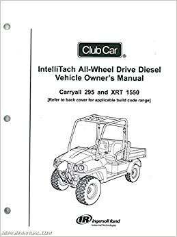 103472517 Club Car Carryall 295 IntelliTach XRT 1550 IntelliTach Diesel Vehicle Owners Manual
