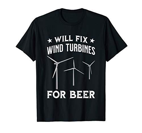 Funny Wind Turbine Technician & Engineer Will Fix For Beer T-Shirt