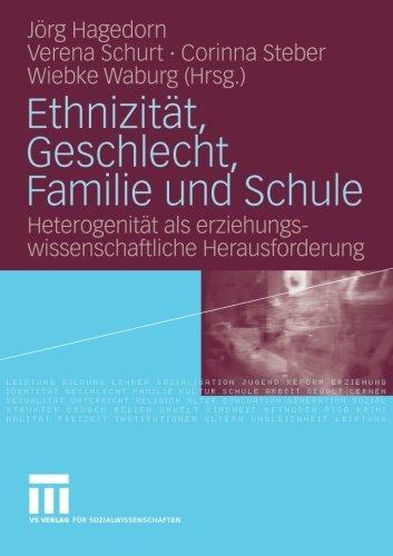 Ethnizität, Geschlecht, Familie und Schule: Heterogenität als erziehungswissenschaftliche Herausforderung (German Editio