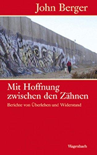 mit-hoffnung-zwischen-den-zhnen-anmerkungen-zu-berleben-und-widerstand-sachbuch