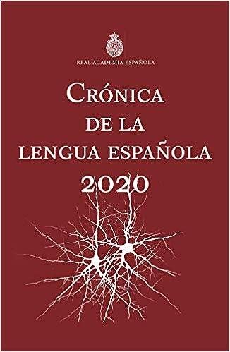 Crónica de la lengua española: 2020 NUEVAS OBRAS REAL ACADEMIA: Amazon.es: Real Academia Española, Asociación de Academias de la Lengua Española: Libros