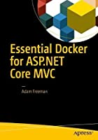 Essential Docker for ASP.NET Core MVC Front Cover