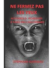 NE FERMEZ PAS LES YEUX: HISTOIRES D'HORREURS À FAIRE DES CAUCHEMARS