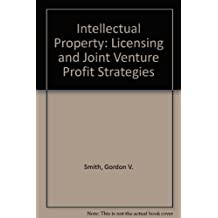 Intellectual Property: Licensing and Joint Venture Profit Strategies