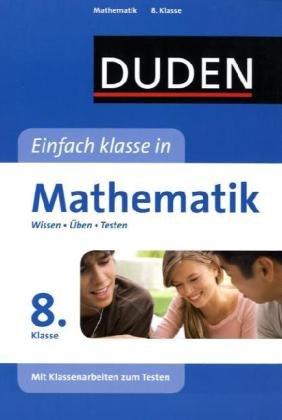 Duden - Einfach klasse in - Mathematik 8. Klasse: Wissen - Üben - Testen