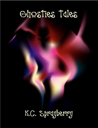Ghostie Tales: A Ghosties Adventure by [Sprayberry, K. C.]