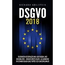 DSGVO 2018: Datenschutzerklärung Leitfaden und Checkliste - DSGVO Erste Hilfe, allgemeine Informationen und Tipps für Unternehmer: (DSGVO 2018 Kompakt ... Online Marketing) (German Edition)