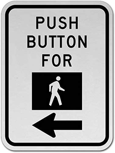 Traffic Signs - Push Button for Signal Sign Z5 12 x 8 Aluminum Sign Street Weather Approved Sign 0.04 Thickness - 5 Pack