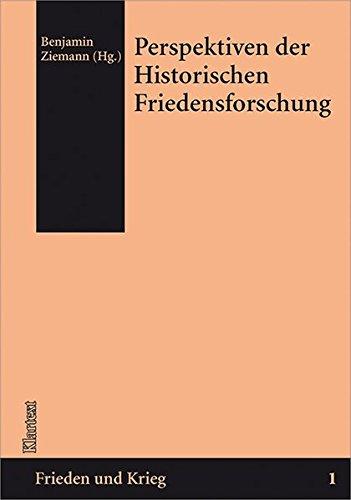 Perspektiven der Historischen Friedensforschung (Frieden und Krieg - Beiträge zur Historischen Friedensforschung)