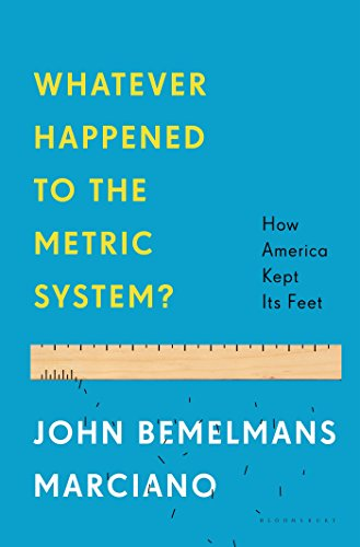 Image of Whatever Happened to the Metric System?: How America Kept Its Feet