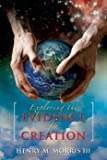 Exploring the Evidence for Creation, Henry M. Morris, 0932766935