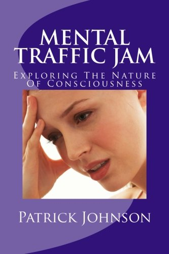 Download Mental Traffic Jam: Exploring The Nature Of Consciousness ebook