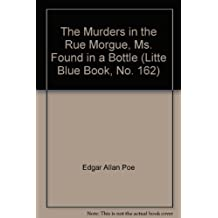 The Murders in the Rue Morgue, Ms. Found in a Bottle (Litte Blue Book, No. 162)