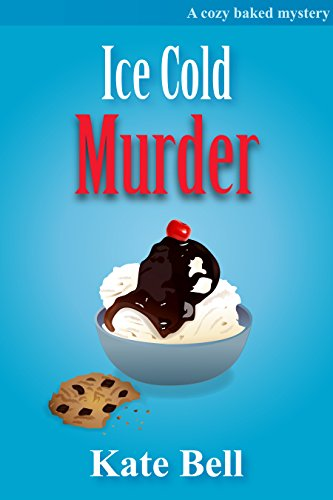 Ice Head Murder: A Cozy Baked Murder Series, book 5 (Cozy Baked Murders)