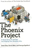 img - for The Phoenix Project( A Novel about IT DevOps and Helping Your Business Win)[PHOENIX PROJECT][Hardcover] book / textbook / text book