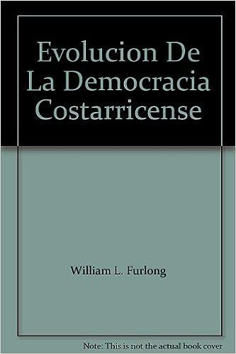 Amazon.com: Evolucion De La Democracia Costarricense: Books