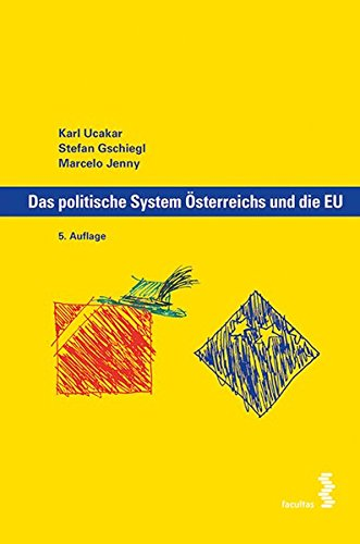 Das politische System Österreichs und die EU Taschenbuch – 15. Mai 2017 Karl Ucakar Stefan Gschiegl Macelo Jenny Facultas