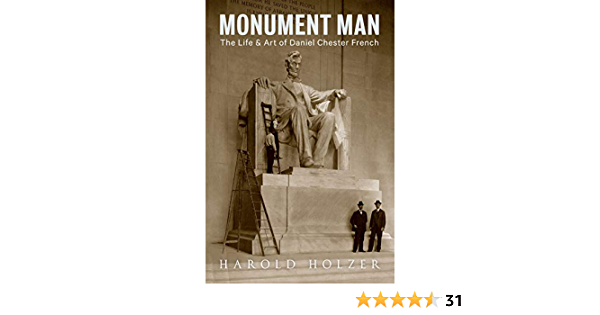 Monument Man: The Life and Art of Daniel Chester French ...