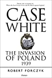Image of Case White: The Invasion of Poland 1939