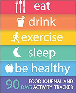 food journal and activity tracker 90 days eat drink exercise sleep