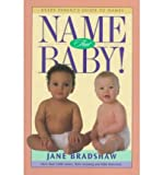 img - for By Jane Bradshaw - Name That Baby!: Every Parent's Guide to Names (1998-08-30) [Paperback] book / textbook / text book