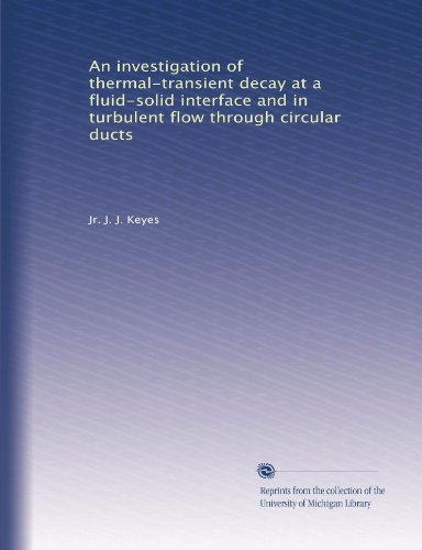 thermal-transient decay at a fluid-solid interface and in turbulent flow through circular ducts (Circular Duct)