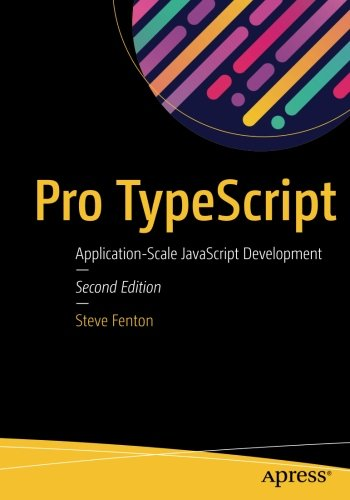 Pro TypeScript: Application-Scale JavaScript Development by Apress