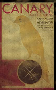 Canary by [Alpine, Rachele]