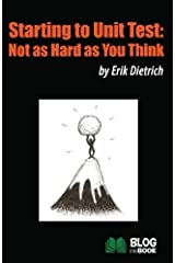 Starting to Unit Test: Not as Hard as You Think by Erik Dietrich (2014-10-20) Paperback